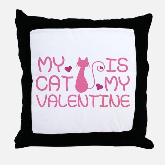 My Cat Is My Valentine Throw Pillow