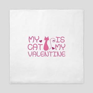 My Cat Is My Valentine Queen Duvet
