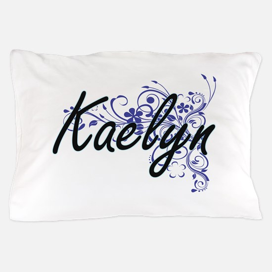 Kaelyn Artistic Name Design with Flowe Pillow Case