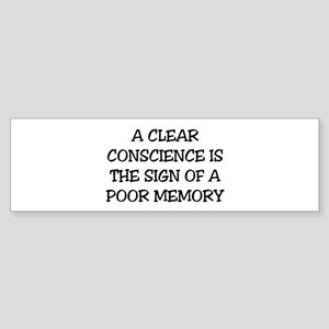 A CLEAR CONSCIENCE IS THE SIGN OF A Bumper Sticker