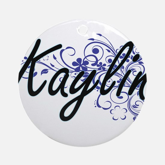 Kaylin Artistic Name Design with Fl Round Ornament