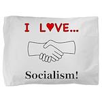 I Love Socialism Pillow Sham