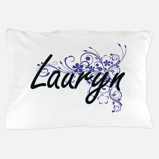Lauryn Artistic Name Design with Flowe Pillow Case