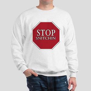 STOP SNITCHIN Sweatshirt