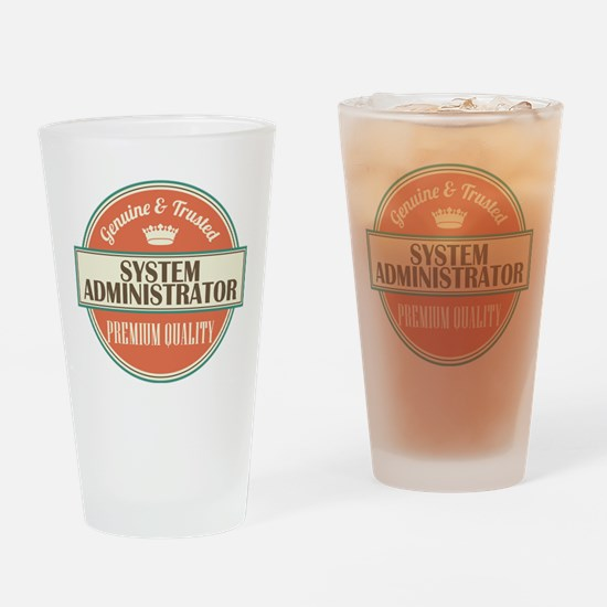 system administrator vintage logo Drinking Glass