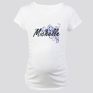 Michelle Artistic Name Design wi Maternity T-Shirt