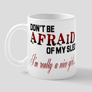 Don't Be Afraid... Mug