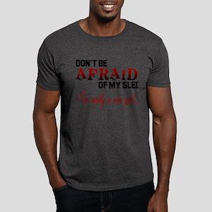 Don't Be Afraid... Dark T-Shirt