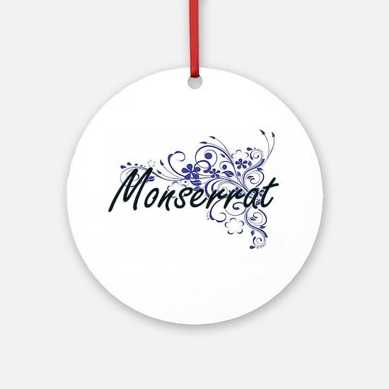 Monserrat Artistic Name Design with Round Ornament