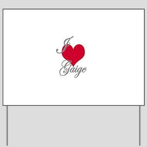 I love (heart) Gaige Yard Sign