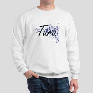 Tara Artistic Name Design with Flowers Sweatshirt