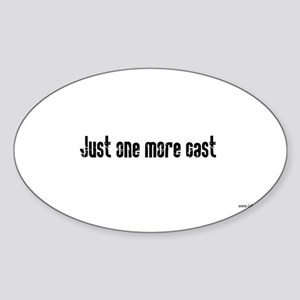 Just one more cast Oval Sticker