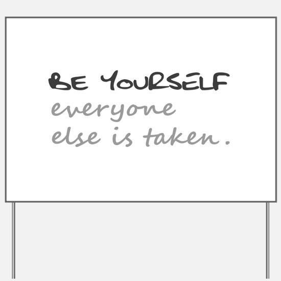 BE YOURSELF Yard Sign