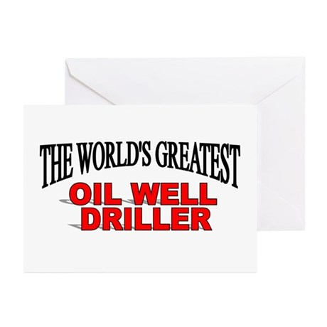 """The World's Greatest Oil Well Driller"" Greeting C"
