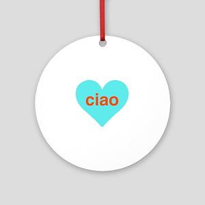 Ciao heart Round Ornament