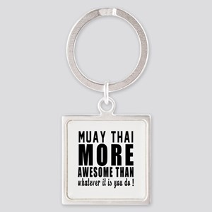Muay Thai More Awesome Martial Art Square Keychain