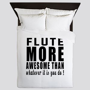 Flute More Awesome Instrument Queen Duvet