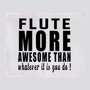 Flute More Awesome Instrument Throw Blanket