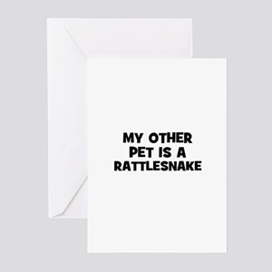 my other pet is a rattlesnake Greeting Cards (Pk o