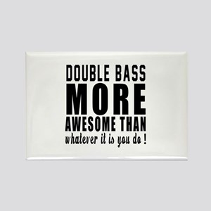 Double bass More Awesome Instrume Rectangle Magnet