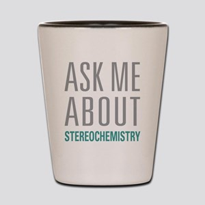 Stereochemistry Shot Glass