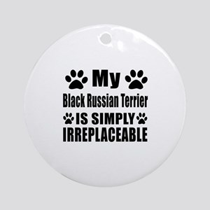 Black Russian Terrier is simply irr Round Ornament