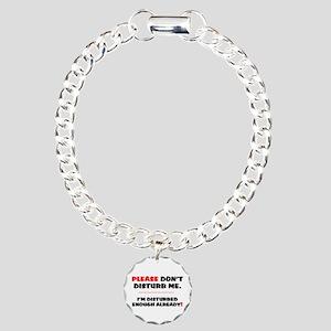 PLEASE DONT DISTURB ME - Charm Bracelet, One Charm