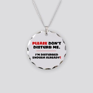 PLEASE DONT DISTURB ME - IM Necklace Circle Charm