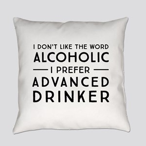 I don't like the word alcoholic Everyday Pillow