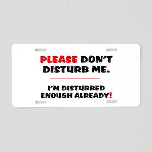 PLEASE DONT DISTURB ME - IM Aluminum License Plate