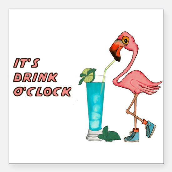 """It's Drink O'Clock Square Car Magnet 3"""" x 3"""""""