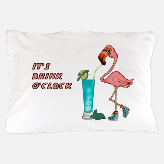 It's Drink O'Clock Pillow Case