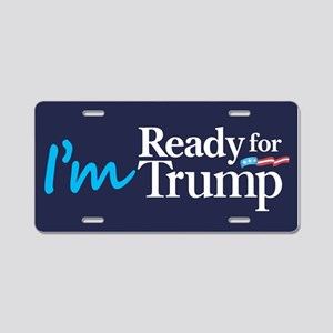 I'm Ready for Trump Aluminum License Plate