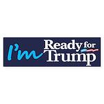 I'm Ready for Trump Sticker (Bumper 10 pk)