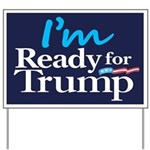 I'm Ready for Trump Yard Sign