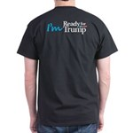I'm Ready for Trump Dark T-Shirt