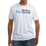 I'm Ready for Trump Fitted T-Shirt