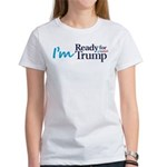 I'm Ready for Trump Women's T-Shirt