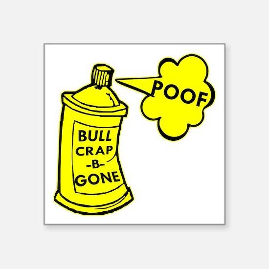 "Bull Crap B Gone Spray Square Sticker 3"" x 3"""