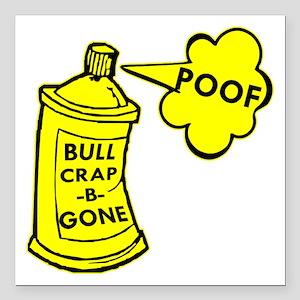 "Bull Crap B Gone Spray Square Car Magnet 3"" x 3"""