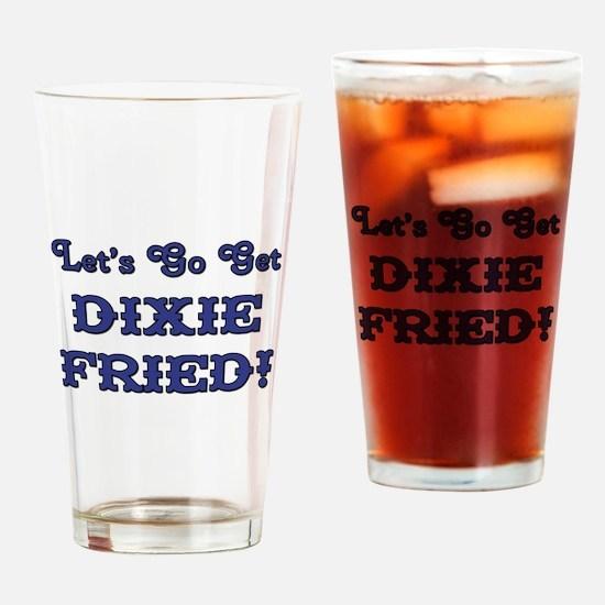 DIXIE FRIED! Drinking Glass