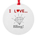 I Love Bling Round Ornament