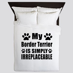 Border Terrier is simply irreplaceable Queen Duvet