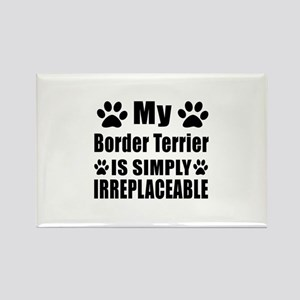 Border Terrier is simply irreplac Rectangle Magnet