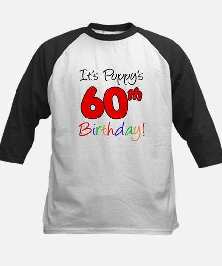 It's Poppy 60th Birthday Baseball Jersey
