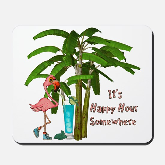 It's Happy Hour Somewhere Mousepad