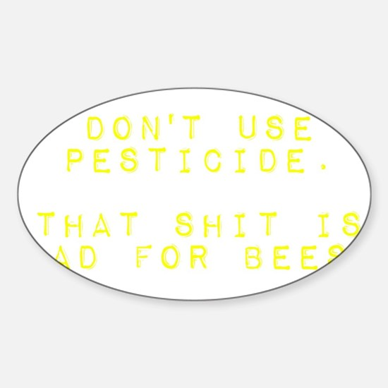 Don't Use Pesticide. That Shit is Bad for Decal