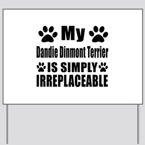 Dandie Dinmont Terrier is simply irrepla Yard Sign