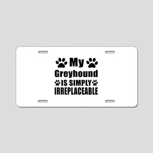 Greyhound is simply irrepla Aluminum License Plate