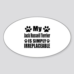 Jack Russell Terrier is simply irre Sticker (Oval)